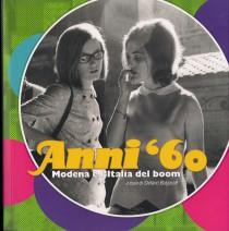 Anni '60 – Modena e l'Italia del boom – Presentazione